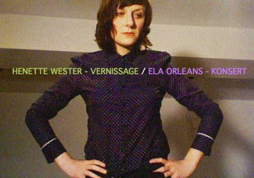 enette Wester - Utställning / Ela Orleans - Konsert